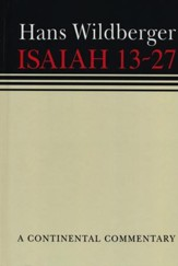 Isaiah 13-27: Continental Commentary Series [CCS]