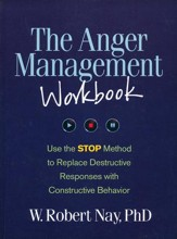 The Anger Management Workbook: Use the STOP Method to  Replace Destructive Responses with Constructive Behavior