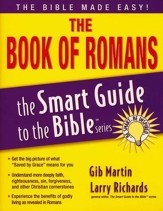 The Book of Romans: The Smart Guide to the Bible Series