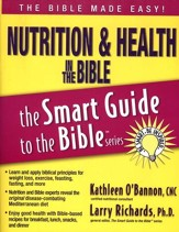 Nutrition & Health in the Bible, The Smart Guide to the