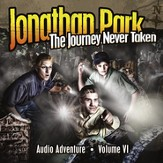 Jonathan Park #6: The Journey Never Taken MP3 Audio CD