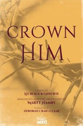 Crown Him A Celebration of Our Risen King (Choral Book)