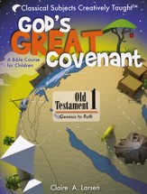 God's Great Covenant: A Bible Course for Children Book One