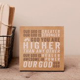 Our God Is Greater, Desktop Plaque
