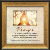 Prayers, the Sweetest Time Of Day Is When You Pray Framed Art