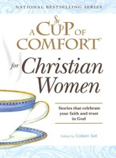 A Cup of Comfort for Christian Women: Stories that celebrate your faith and trust in God - Slightly Imperfect