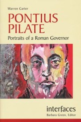 Pontius Pilate: Portraits of a Roman Govenor