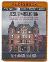 Jesus > Religion: Why He Is So Much Better Than Trying Harder, Doing More, and Being Good Enough - unabridged audiobook on MP3-CD