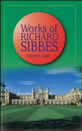 Works of Richard Sibbes Vol. 1