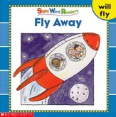 Sight Word Readers: Fly Away