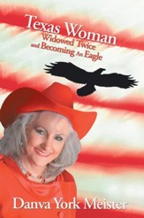 Texas Woman Widowed Twice and Becoming An Eagle - eBook