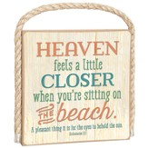 Heaven Feels A Little Closer Plaque