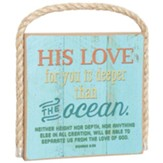 His Love For You Is Deeper Than the Ocean Plaque