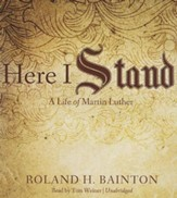 Here I Stand: A Life of Martin Luther - unabridged audio book on CD