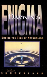 Darwin's Enigma: Ebbing the Tide of Naturalism