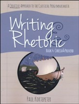 Writing & Rhetoric Book 4: Chreia & Proverb Student Edition