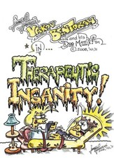 Therapeutic Insanity!: Yakov BenTorah and His Dog, Mattix! - eBook