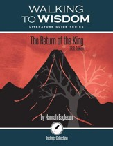 Walking to Wisdom Literature Guide: Tolkein - The  Return of the King Student Edition