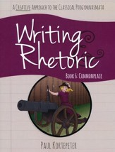 Writing & Rhetoric Book 6: Commonplace Student Edition