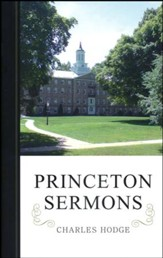Princeton Sermons: Outlines of Discourses and Doctrinal and Practical