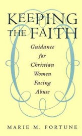 Keeping the Faith: Guidance for Christian Woman Facing Abuse