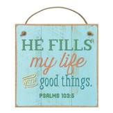 He Fills My Life With Good Things Magnet