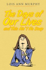 The Days of Our Lives and This Aint No Soap - eBook