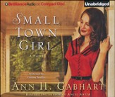 Small Town Girl: A Novel Unabridged Audiobook on CD