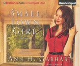Small Town Girl: A Novel - unabridged audiobook on CD