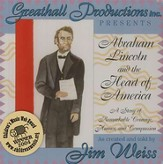 Abraham Lincoln and the Heart of America: A Story of Remarkable Courage, Humor and Compassion - Audiobook on CD