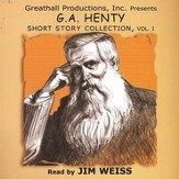 G.A. Henty Short Story Collection Volume 1                 - Audiobook on CD