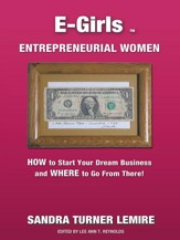E-Girls Entrepreneurial Women: HOW to Start Your Dream Business and WHERE You Go From There! - eBook