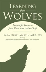 Learning from Wolves: Lessons for Humans from Plant and Animal Life - eBook