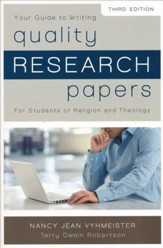 Quality Research Papers: For Students of Religion and Theology, Third Edition