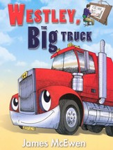 Westley, The Big Truck