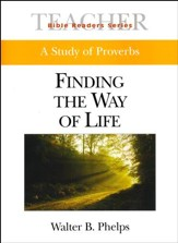 Finding the Way of Life: A Study of Proverbs, Teacher