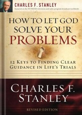 How to Let God Solve Your Problems: 12 Keys for Finding Clear Guidance in Life's Trials - eBook