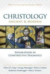 Christology, Ancient and Modern: Explorations in Constructive Theology