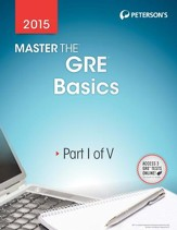 Master the GRE 2015: Basics: Part I of V - eBook