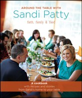 Around the Table with Sandi Patty: Faith, Family & Food