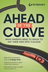 Ahead of the Curve: What Parents Need to Know to Get Their Kids Into College - eBook