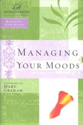 Managing Your Moods, Women of Faith Bible Studies