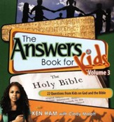The Answers Book for Kids, Volume 3: 22 Questions from Kids on  God and the Bible