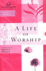 A Life of Worship: Women of Faith Bible Studies