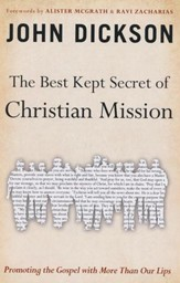 The Best Kept Secret of the Christian Mission:   Promoting the Gospel with More than Our Lips