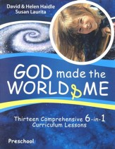 God Made the World & Me: Thirteen Comprehensive 6-in-1 Curriculum Lessons, Preschool