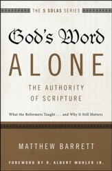 Gods Word Alone: The Authority Of Scripture