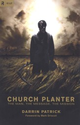Church Planter: The Man, the Mission, the Message
