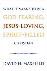 What It Means to Be a God-Fearing, Jesus-Loving, Spirit-Filled Christian - eBook