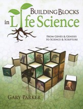Building Blocks in Life Science: From Genes & Genesis to Science & Scripture